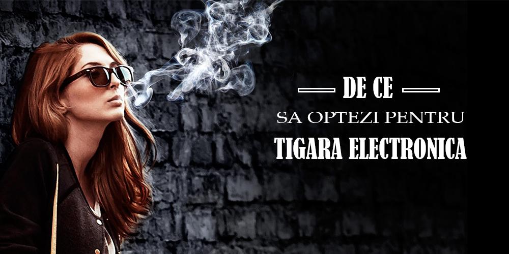 De ce sa optezi pentru tigara electronica